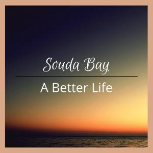 Souda Bay A better Life single