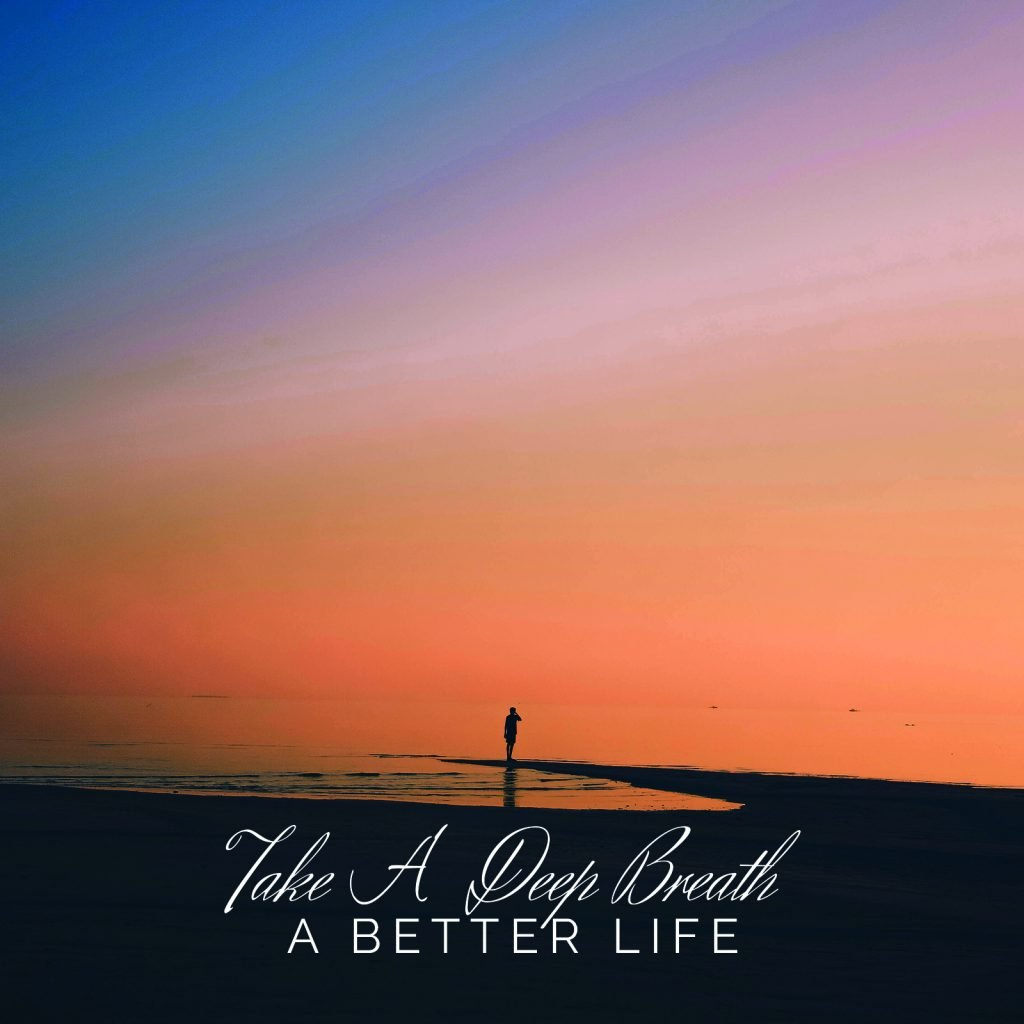 Take a deep breath - A better life